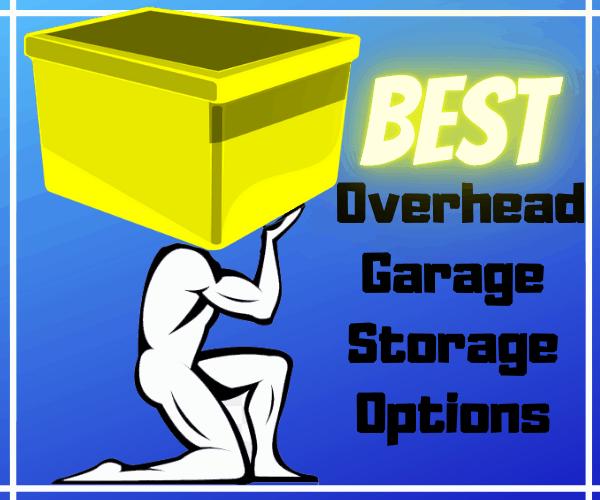 Best Overhead Garage Storage Options